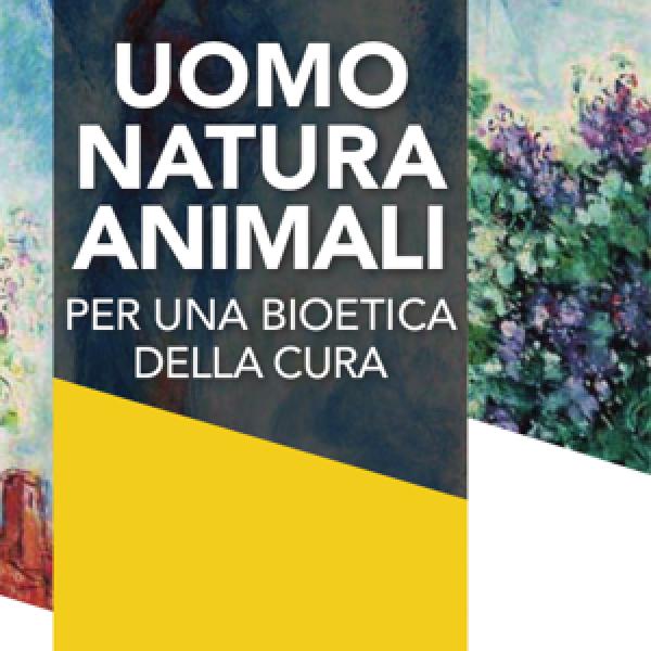 Uomo, natura, animali, per una bioetica della cura